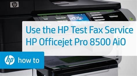 How to Use the HP Test Fax Service - HP Officejet Pro 8500