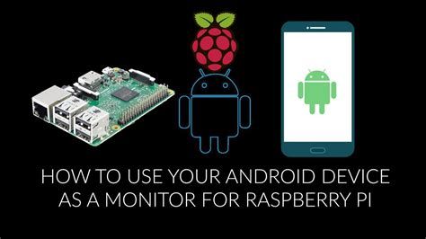 How to use your ANDROID device as a monitor for RASPBERRY